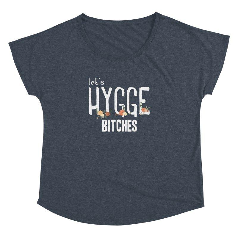 Let's Hygge bitches Women's Dolman by ikado's Artist Shop