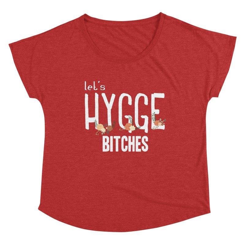Let's Hygge bitches Women's Dolman Scoop Neck by ikado's Artist Shop