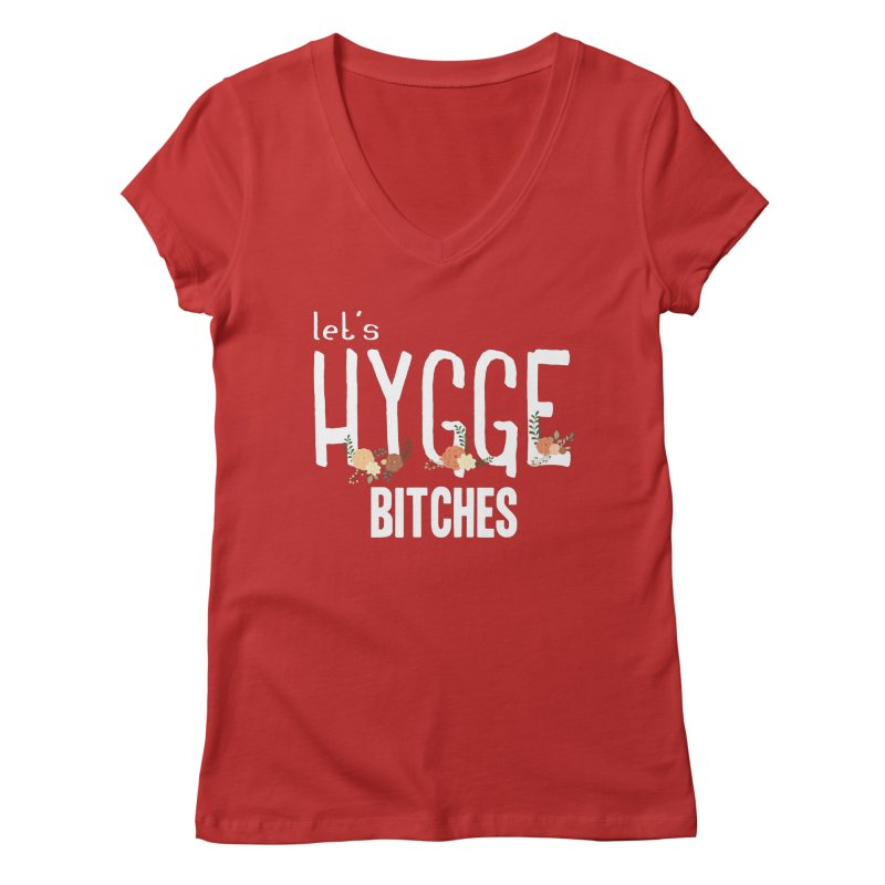 Let's Hygge bitches Women's Regular V-Neck by ikado's Artist Shop
