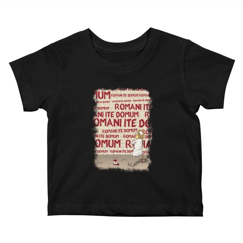 ROMANI ITE DOMUM Kids Baby T-Shirt by ikado's Artist Shop