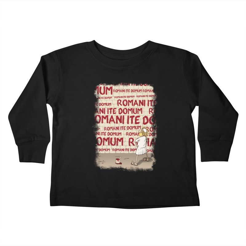 ROMANI ITE DOMUM Kids Toddler Longsleeve T-Shirt by ikado's Artist Shop
