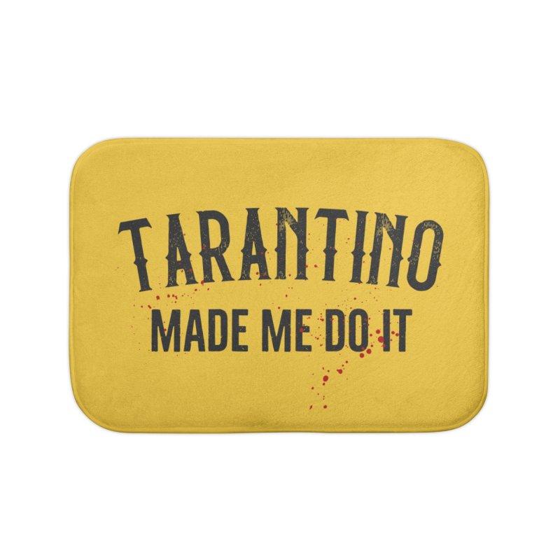 Tarantino made me do it Home Bath Mat by ikado's Artist Shop