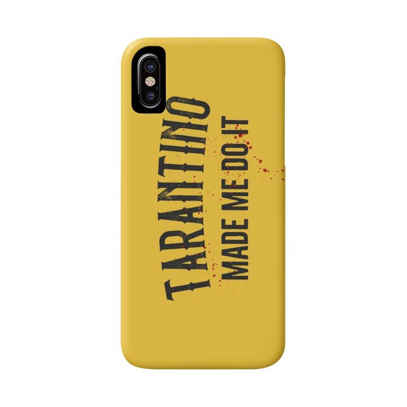 Tarantino made me do it Accessories Phone Case by ikado's Artist Shop