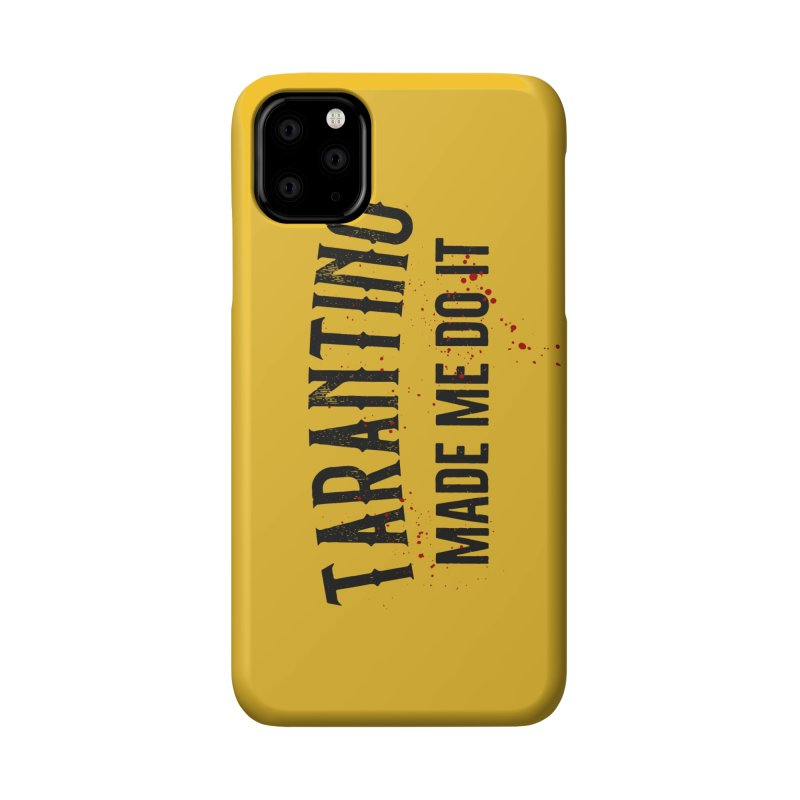 Tarantino made me do it Accessories Phone Case by ikado's Artist Shop