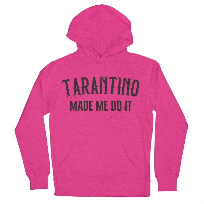 Tarantino made me do it Women's French Terry Pullover Hoody by ikado's Artist Shop