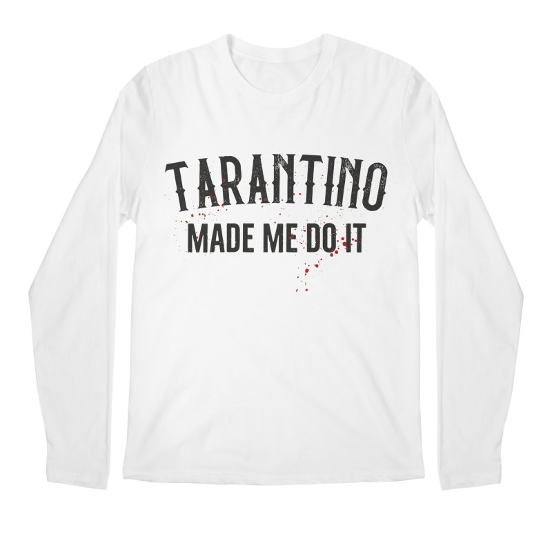 Tarantino made me do it Men's Regular Longsleeve T-Shirt by ikado's Artist Shop
