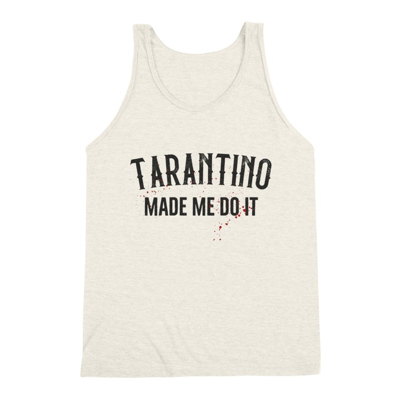 Tarantino made me do it Men's Triblend Tank by ikado's Artist Shop