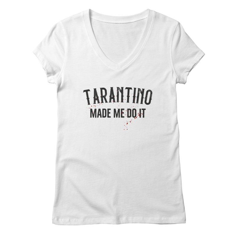 Tarantino made me do it Women's Regular V-Neck by ikado's Artist Shop