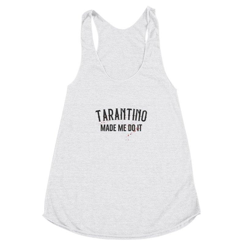Tarantino made me do it Women's Racerback Triblend Tank by ikado's Artist Shop