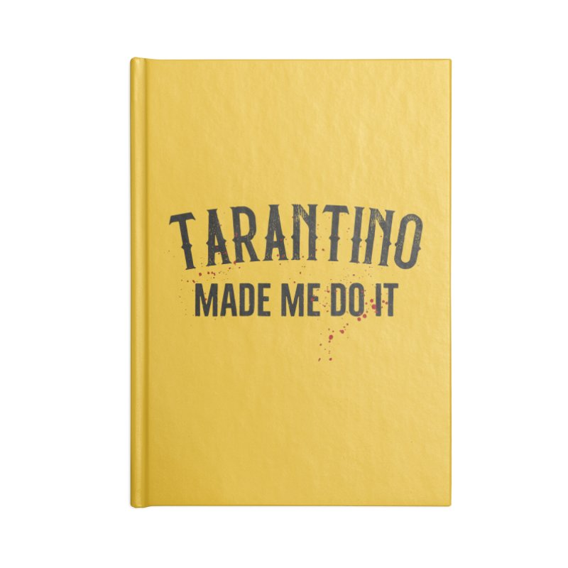 Tarantino made me do it Accessories Lined Journal Notebook by ikado's Artist Shop