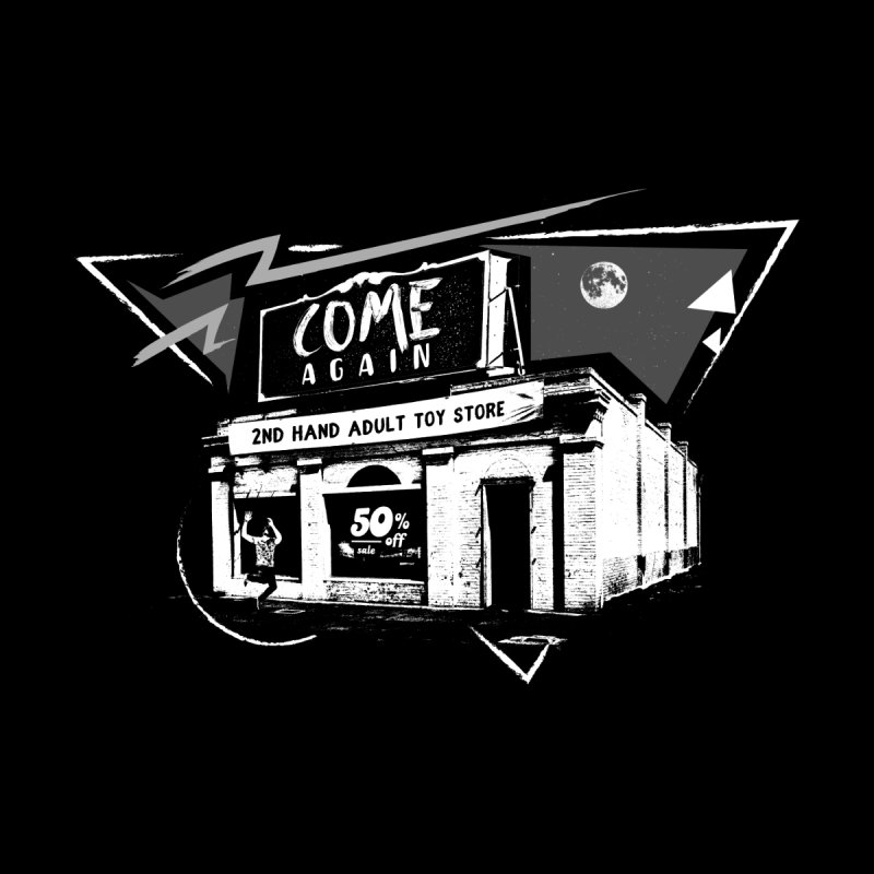 Come Again None  by Steve Jessup's Custom Swag
