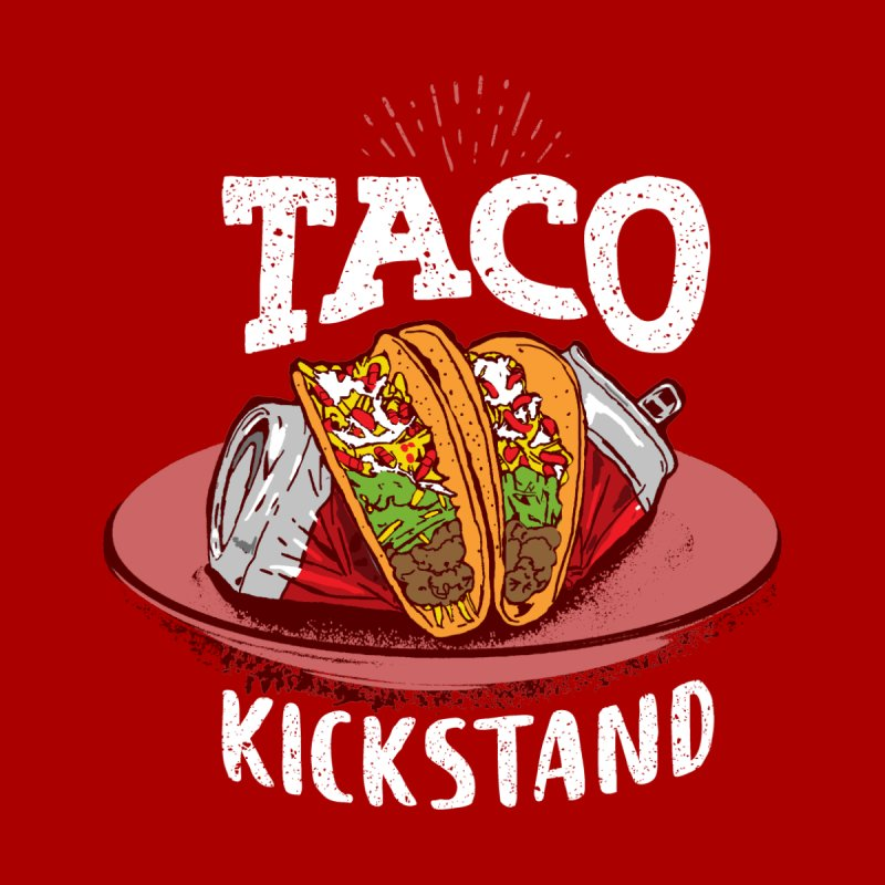 Taco Kickstand None  by Steve Jessup's Custom Swag