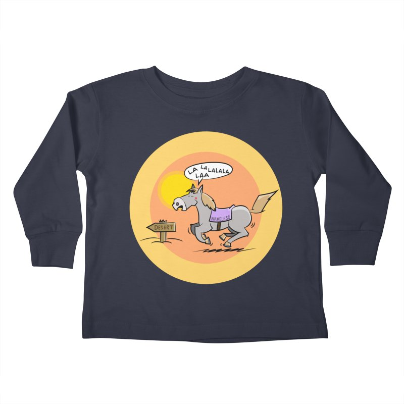Horse with  no name is singing in the Desert Kids Toddler Longsleeve T-Shirt by Illustrated Madness