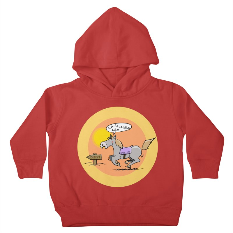 Horse with  no name is singing in the Desert Kids Toddler Pullover Hoody by Illustrated Madness