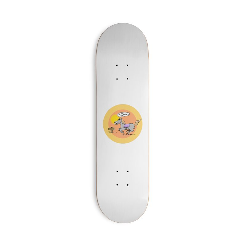 Horse with  no name is singing in the Desert Accessories Skateboard by Illustrated Madness