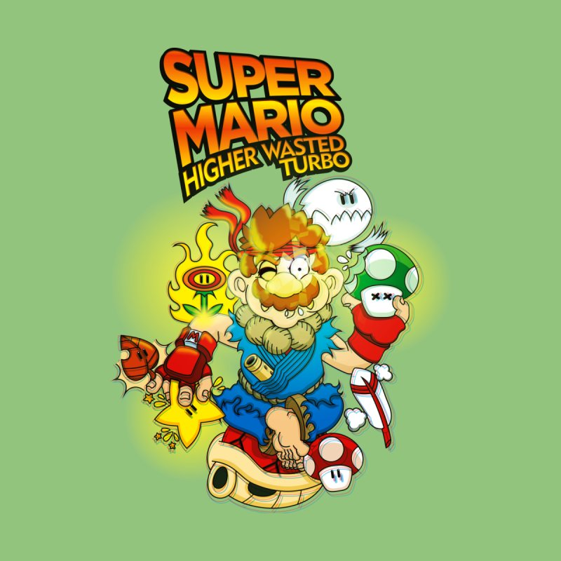 SUPER MARIO HIGHER WASTED TURBO None  by illustrativecelo's Artist Shop