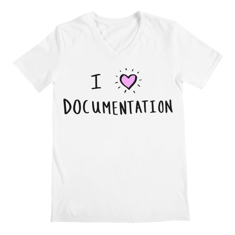 I Love Documentation Apparel in Men's Regular V-Neck White by ilovedocs's Artist Shop