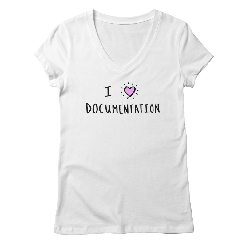 I Love Documentation Apparel in Women's Regular V-Neck White by ilovedocs's Artist Shop