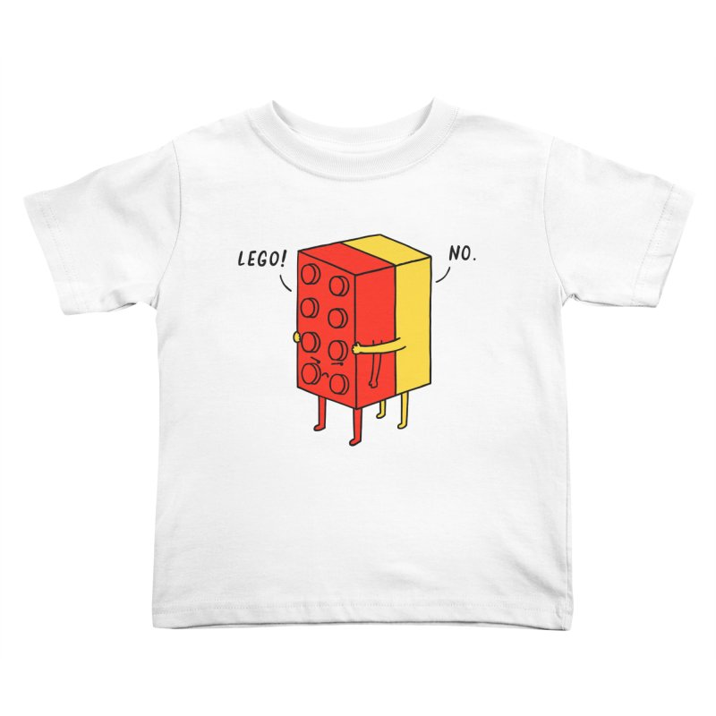 Lego! No Kids Toddler T-Shirt by ilovedoodle's Artist Shop