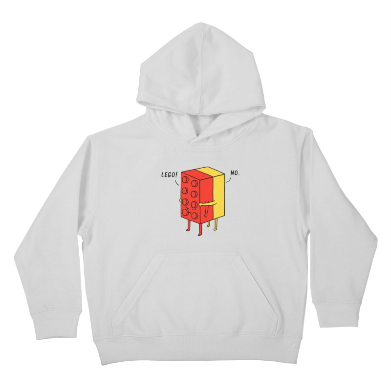 Lego! No Kids Pullover Hoody by ilovedoodle's Artist Shop