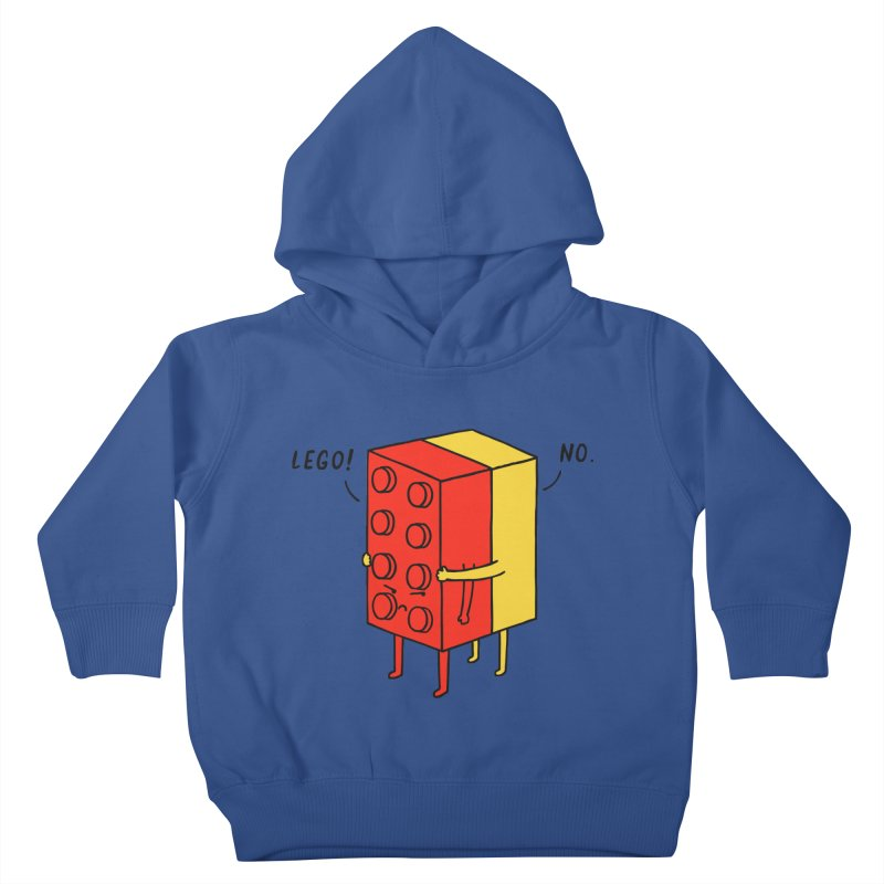 Lego! No Kids Toddler Pullover Hoody by ilovedoodle's Artist Shop