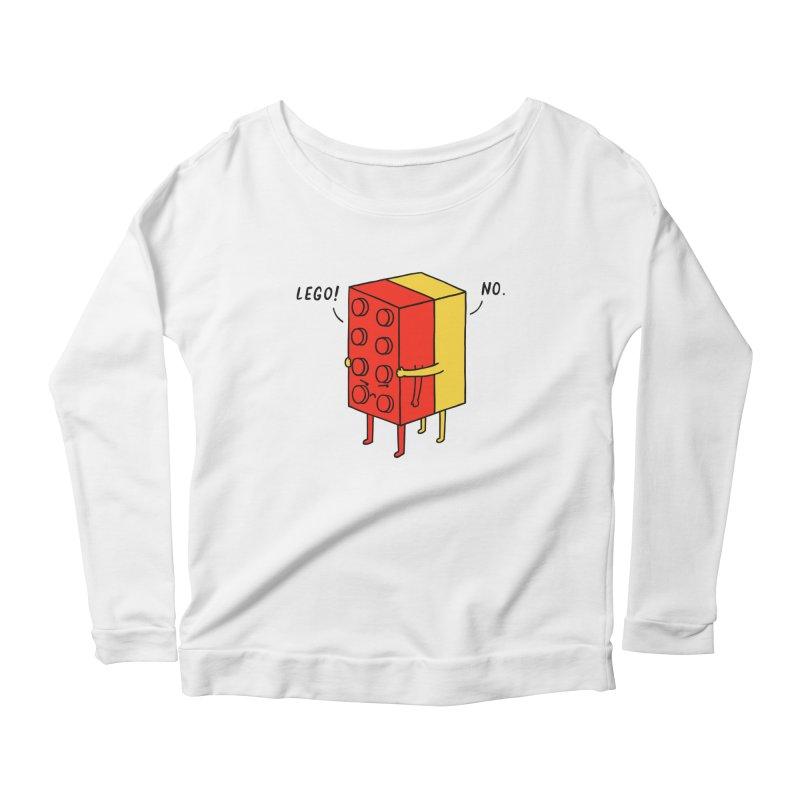 Lego! No Women's Longsleeve Scoopneck  by ilovedoodle's Artist Shop