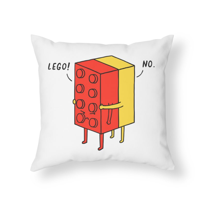 Lego! No Home Throw Pillow by ilovedoodle's Artist Shop