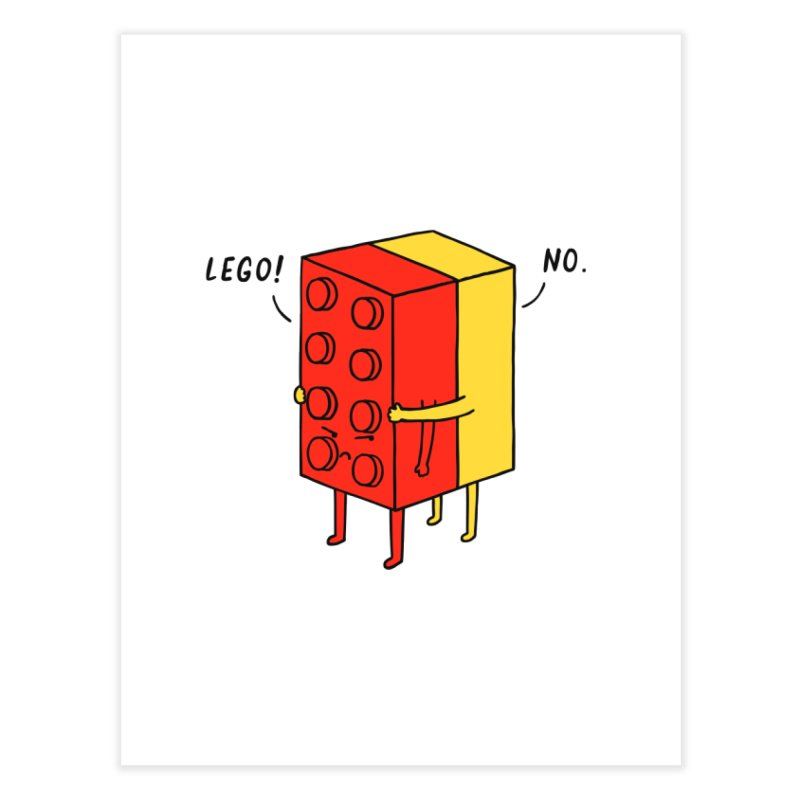 Lego! No Home Fine Art Print by ilovedoodle's Artist Shop