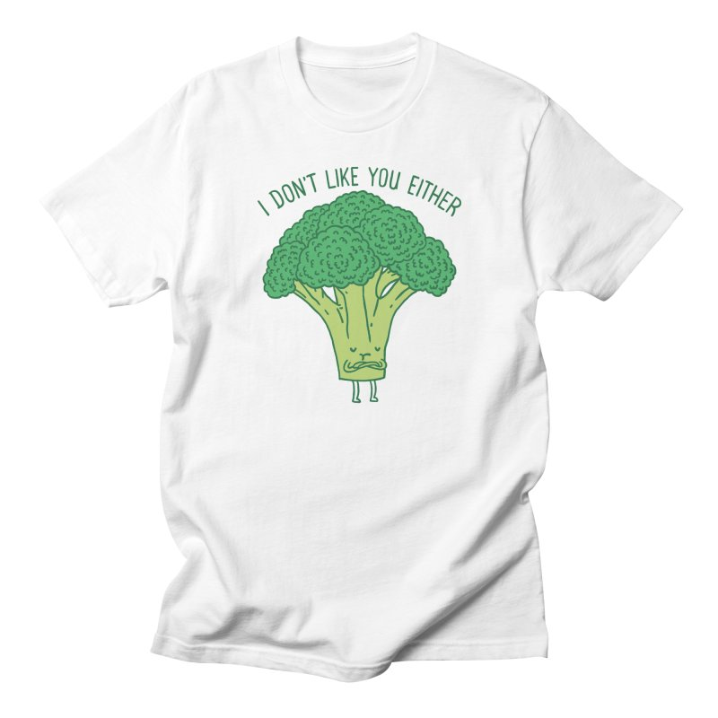 Broccoli don't like you either Women's Unisex T-Shirt by ilovedoodle's Artist Shop