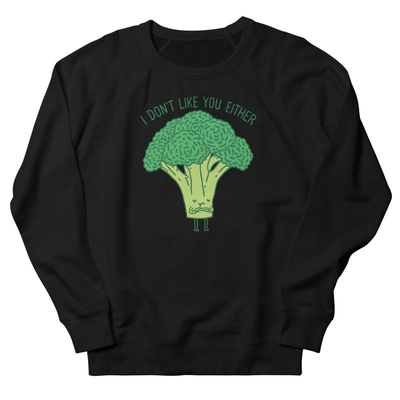 Broccoli don't like you either Men's Sweatshirt by ilovedoodle's Artist Shop