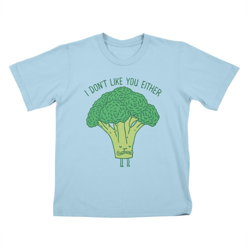 Broccoli don't like you either Kids T-shirt by ilovedoodle's Artist Shop