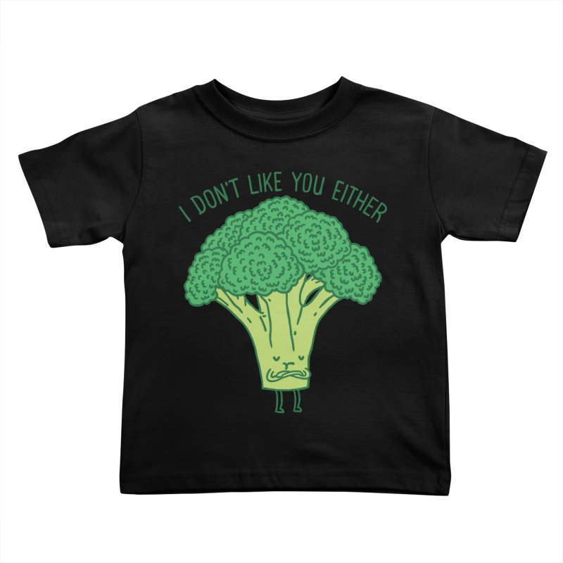 Broccoli don't like you either Kids Toddler T-Shirt by ilovedoodle's Artist Shop