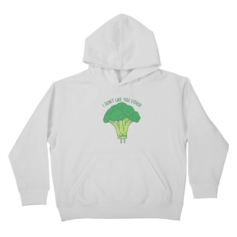 Broccoli don't like you either Kids Pullover Hoody by ilovedoodle's Artist Shop
