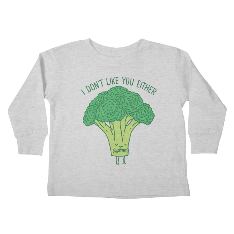 Broccoli don't like you either Kids Toddler Longsleeve T-Shirt by ilovedoodle's Artist Shop