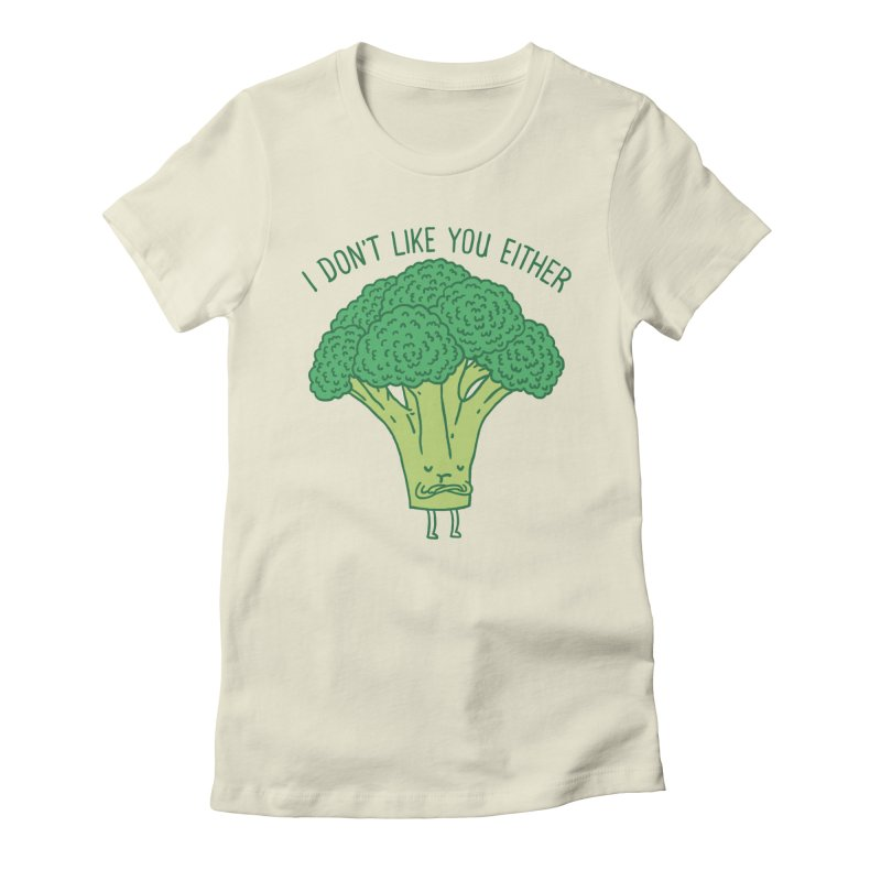 Broccoli don't like you either Women's Fitted T-Shirt by ilovedoodle's Artist Shop