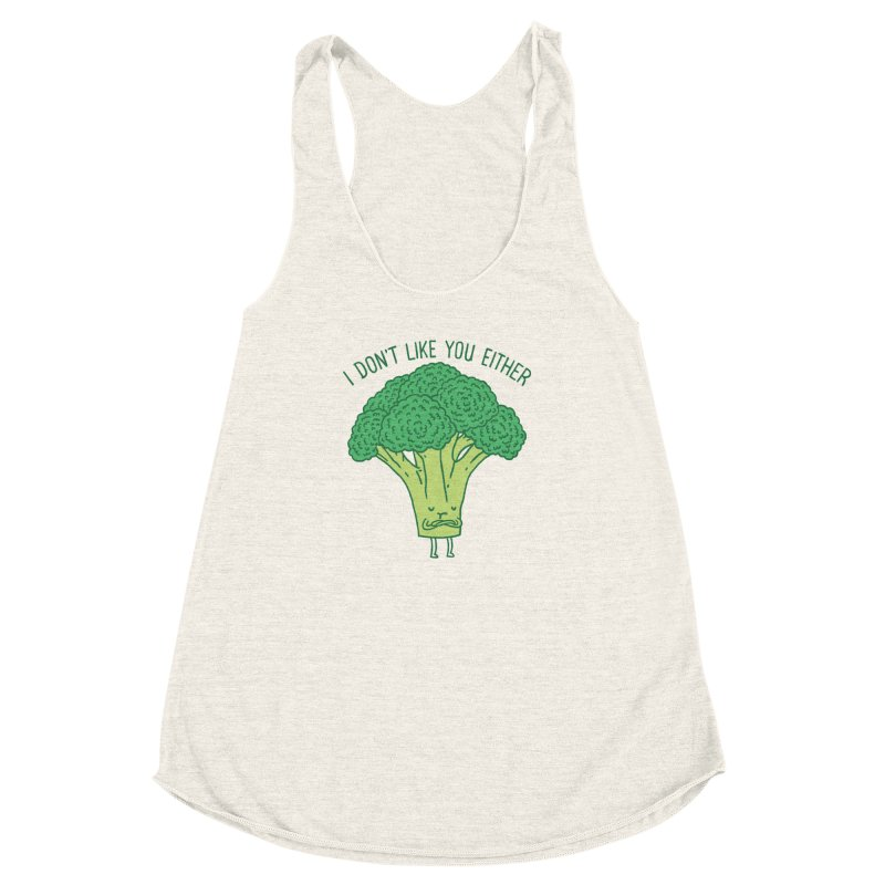 Broccoli don't like you either Women's Racerback Triblend Tank by ilovedoodle's Artist Shop