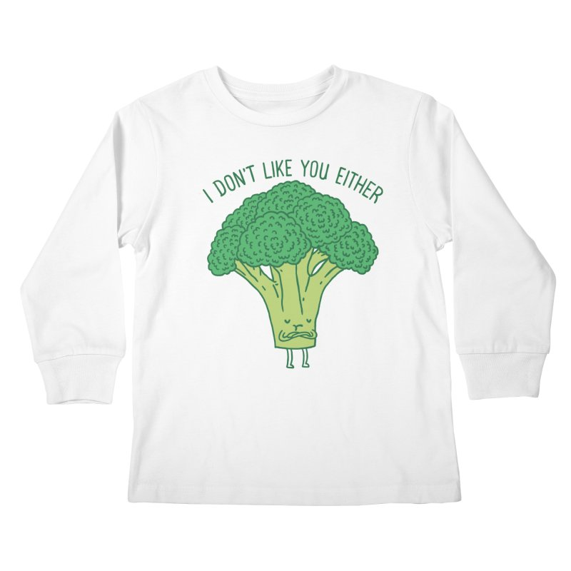 Broccoli don't like you either Kids Longsleeve T-Shirt by ilovedoodle's Artist Shop