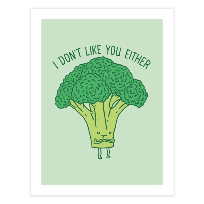 Broccoli don't like you either Home Fine Art Print by ilovedoodle's Artist Shop
