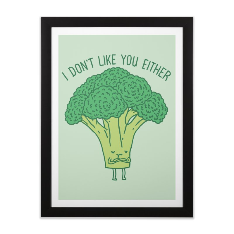 Broccoli don't like you either Home Framed Fine Art Print by ilovedoodle's Artist Shop