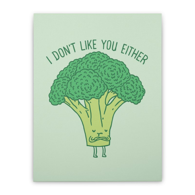 Broccoli don't like you either Home Stretched Canvas by ilovedoodle's Artist Shop