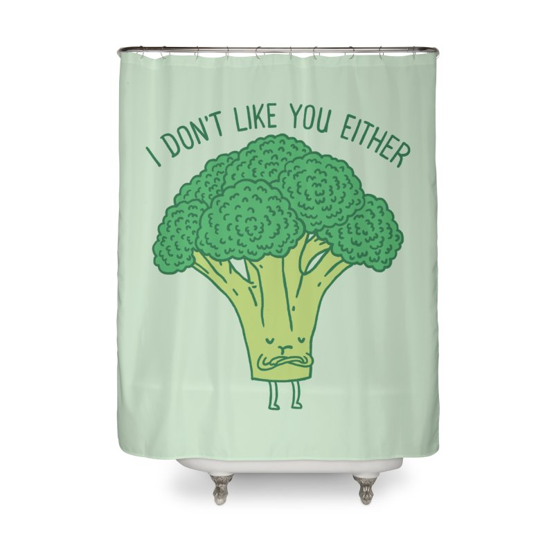 Broccoli don't like you either Home Shower Curtain by ilovedoodle's Artist Shop