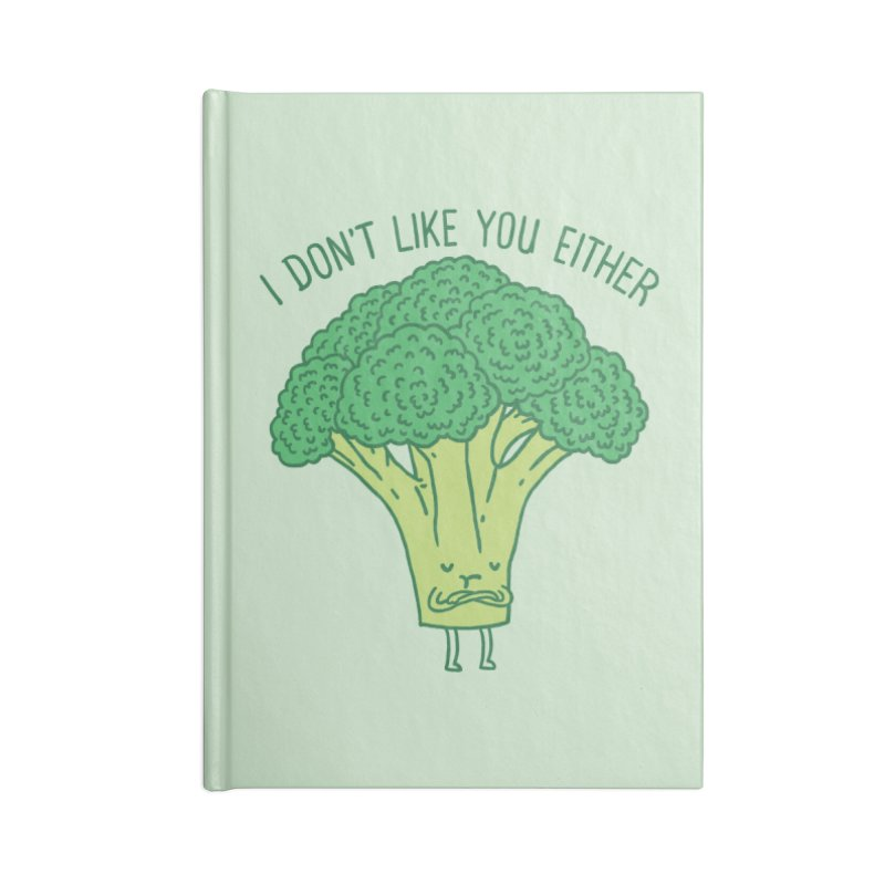 Broccoli don't like you either Accessories Notebook by ilovedoodle's Artist Shop