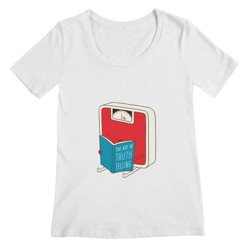 The art of Truth Telling Women's Scoopneck by ilovedoodle's Artist Shop