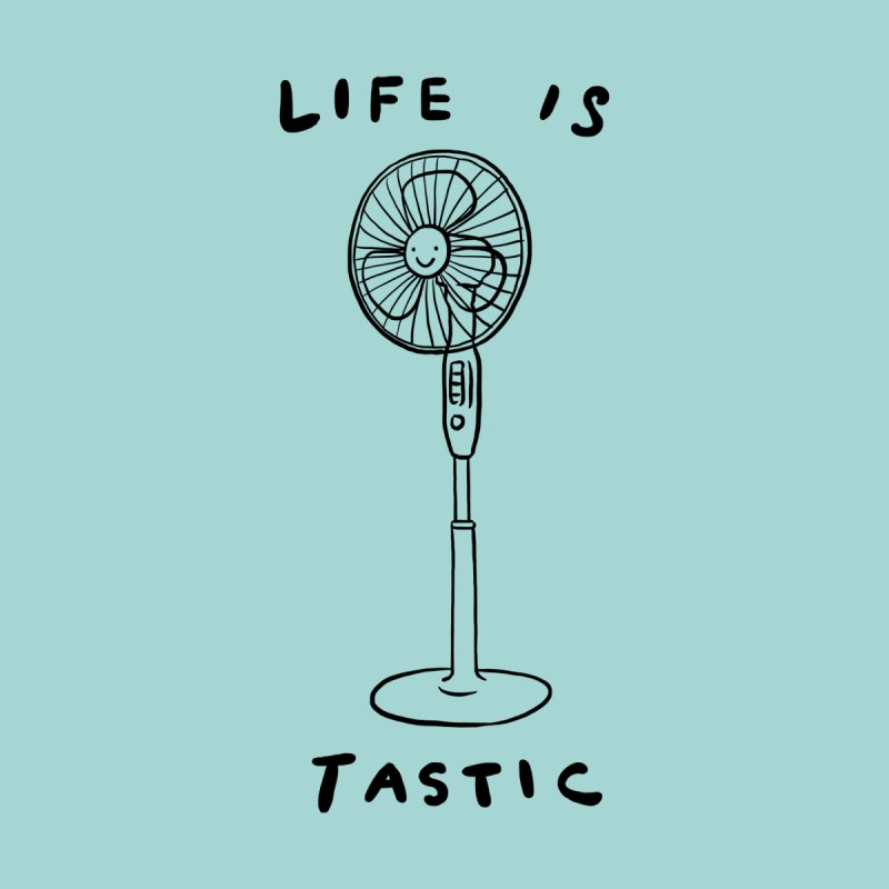 Life is Fantastic by ilovedoodle's Artist Shop