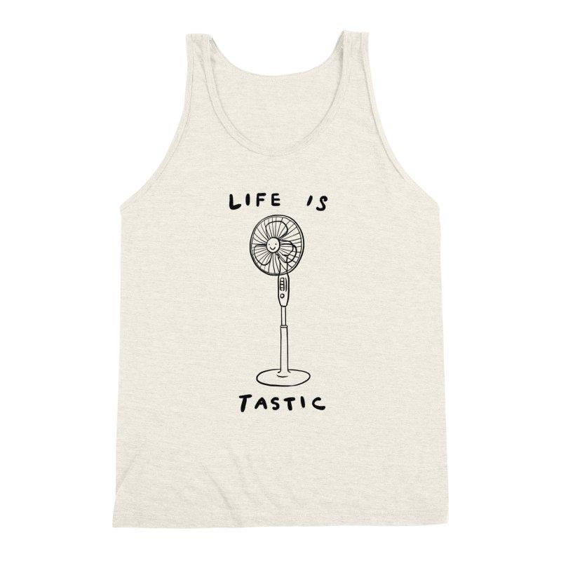 Life is Fantastic Men's Triblend Tank by ilovedoodle's Artist Shop