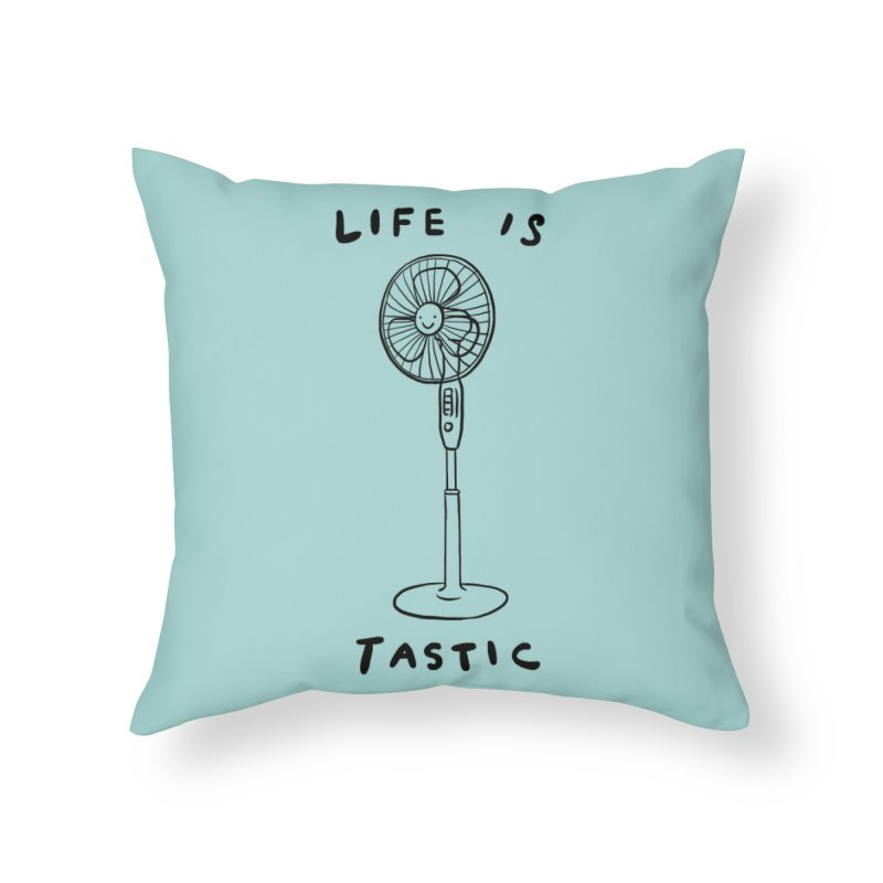 Life is Fantastic Home Throw Pillow by ilovedoodle's Artist Shop