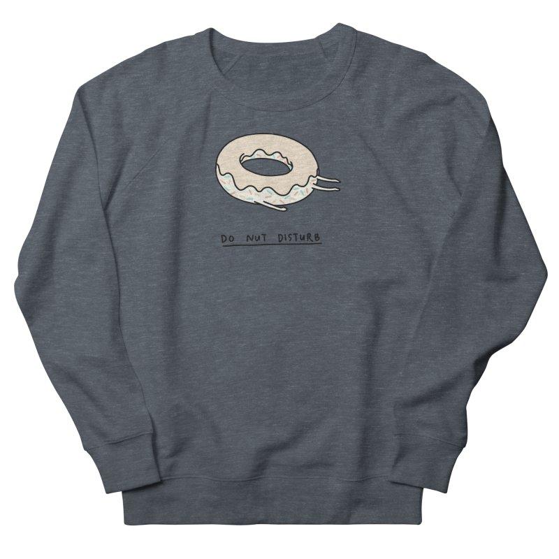 Do Nut Disturb Women's French Terry Sweatshirt by ilovedoodle's Artist Shop