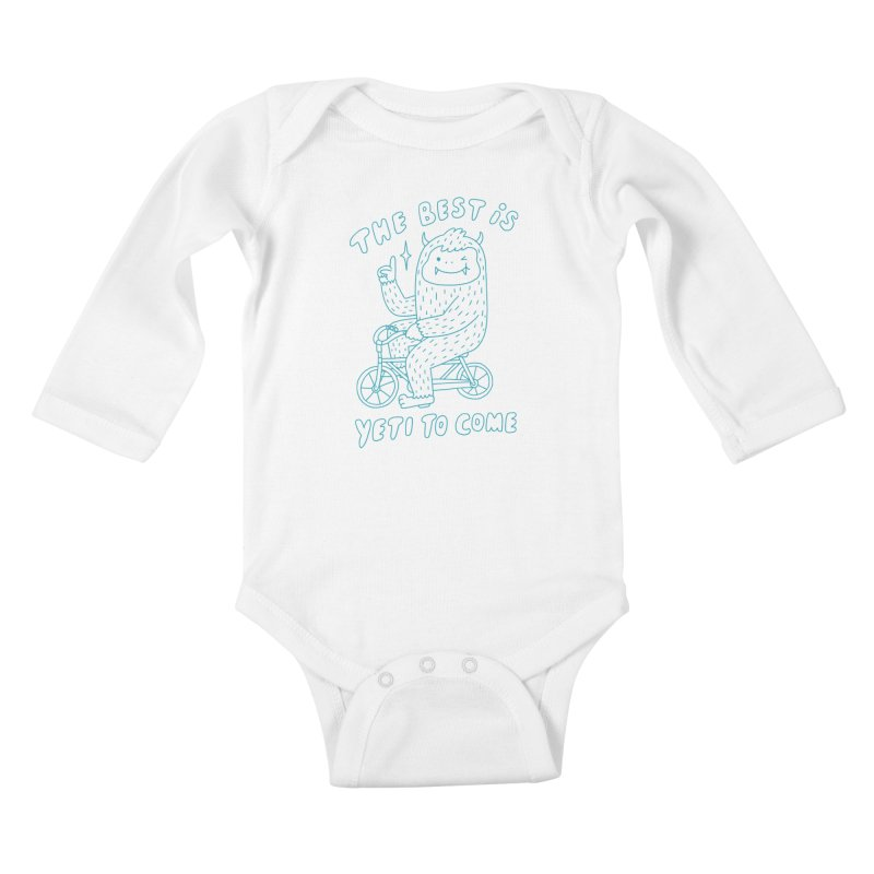 The best is Yeti to come Kids Baby Longsleeve Bodysuit by ilovedoodle's Artist Shop