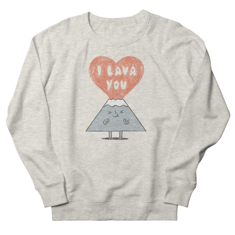 I Lava You Men's French Terry Sweatshirt by ilovedoodle's Artist Shop