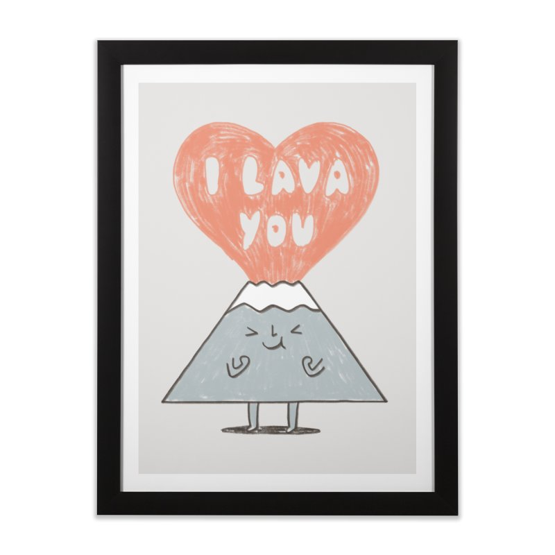 I Lava You Home Framed Fine Art Print by ilovedoodle's Artist Shop